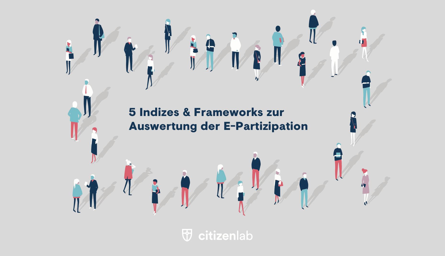 Whitepaper: 5 Indizes & Rahmenbedingungen zur Auswertung der E-Partizipation