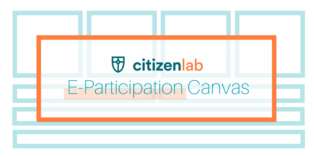 Launch Successful Online Participation Initiatives with the CitizenLab E-Participation Canvas