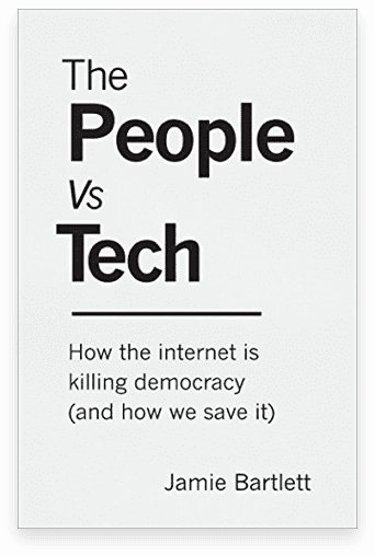 The People Vs Tech: How the internet is killing democracy (and how we save it)